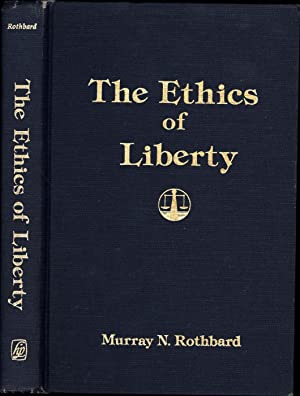 The Ethics of Liberty (SIGNED TO COLIN HUNTER): Rothbard, Murray N.