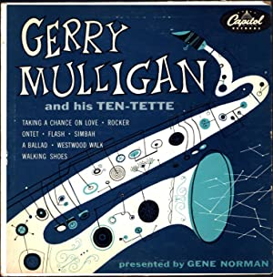 Gerry Mulligan and His Ten-tette / Presented by Gene Norman (VINYL LP): Mulligan, Gerry