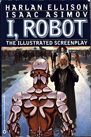 I, Robot / The Illustrated Screenplay: Ellison, Harlan /