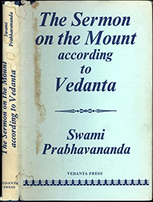 The Sermon on the Mount according to Vedanta: Prabhavananda, Swami