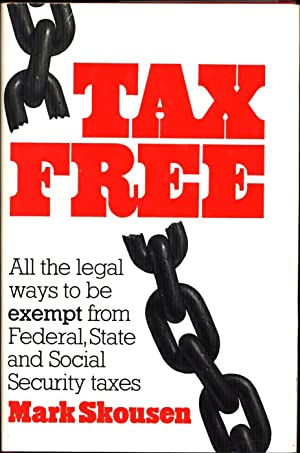 Tax Free / All the legal ways to be exempt from Federal, State and Social Security taxes (...