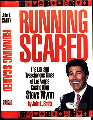 Running Scared / The Life and Treacherous Times of Las Vegas Casino King Steve Wynn (SIGNED ...