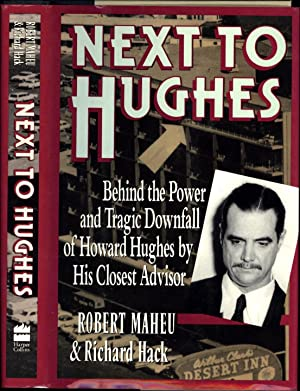 Next To Hughes / Behind the Power and Tragic Downfall of Howard Hughes by His Closest Advisor: ...