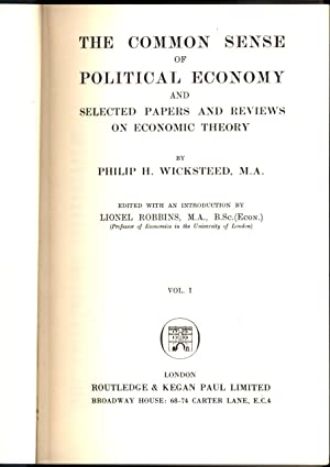 The Common Sense of Political Economy and Selected Papers and Reviews on Economic Theory Vol. I: ...