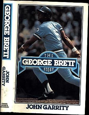 The George Brett Story (SIGNED): Garrity, John