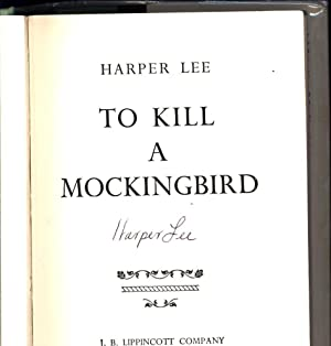 To Kill a Mockingbird / The Pulitzer Prize Novel 1961 (SIGNED -- BUT SIGNATURE NOT INDEPENDENTLY ...