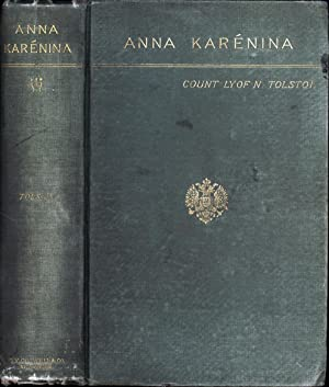 Anna Karenina: Tolstoi, Count Lyof N. (Tolstoy) / Translated by Nathan Haskell Dole