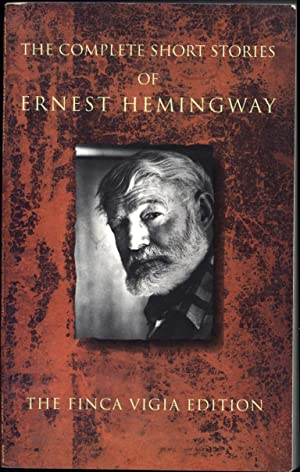 The Complete Short Stories of Ernest Hemingway / The Finca Vigia Edition: Hemingway, Ernest