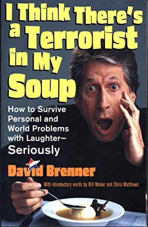 I Think There's a Terrorist in My Soup / How to Survive Personal and World Problems with ...