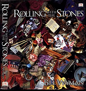Rolling With the Stones: Wyman, Bill, with