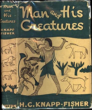 Man and His Creatures: Knapp-Fisher, H.C.