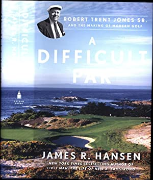 A Difficult Par / Robert Trent Jones Sr. and the Making of Modern Golf (SIGNED)