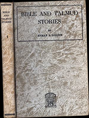 Bible and Talmud Stories / A Biblical History for School and Home / With Stories from the...