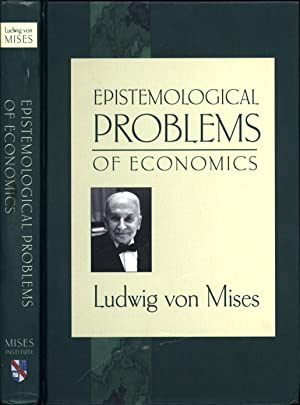 Epistemological Problems of Economics: von Mises, Ludwig