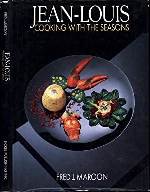 Jean-Louis / Cooking With The Seasons: Maroon, Fred J.