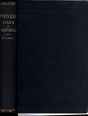 Pioneer Days in California / Historical and Personal Sketches: Carr, John