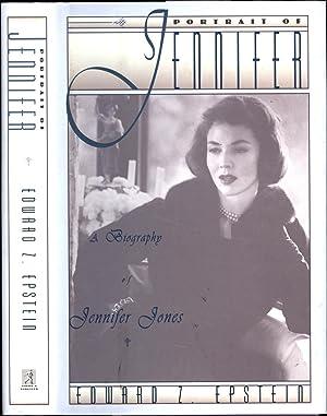 Portrait of Jennifer / A Biography of Jennifer Jones: Epstein, Edward Z.