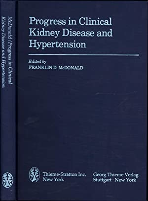 Progress in Clinical Kidney Disease and Hypertension: McDonald, Franklin D., Edited by