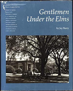 Gentlemen Under the Elms / A Tribute to Eleven of Brown's Faculty of the Past / ...