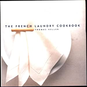 The French Laundry Cookbook (INSCRIBED & SIGNED BY THOMAS KELLER)