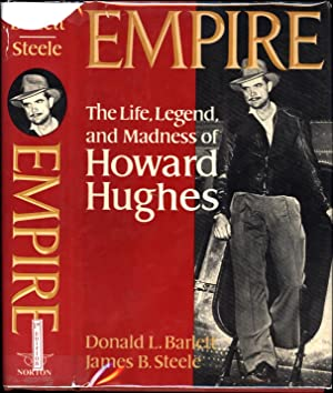 Empire / The Life, Legend, and Madness: Bartlett, Donald L.,