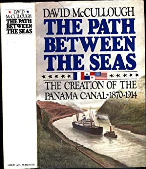 The Path Between the Seas / The Creation of the Panama Canal 1870-1914: McCullough, David