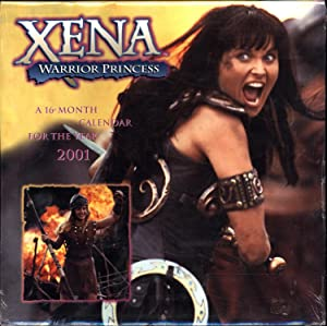 Xena Warrior Princess / A 16-Month Calendar for The Year 2001: Lawless, Lucy