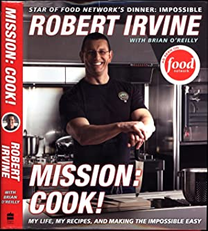Mission: Cook! / My Life, My Recipes, and Making the Impossible Easy (SIGNED)