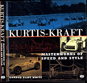 Kurtis-Kraft / Masterworks of Speed and Style (LAID IN IS AUTHOR'S TYPED LETTER SIGNED): White,...