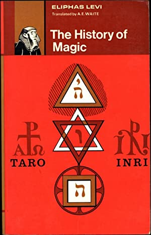 The History of Magic / Including a Clear and Precise Exposition of Its Procedure, Its Rites ...
