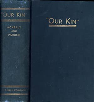 Our Kin / The Genealogies of Some of the Early Families Who Made History in the Founding and ...