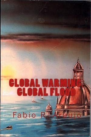 Global Warming, Global Flood: Araujo, Fabio R.