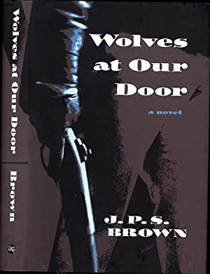 Wolves At Our Door / a novel (SIGNED)