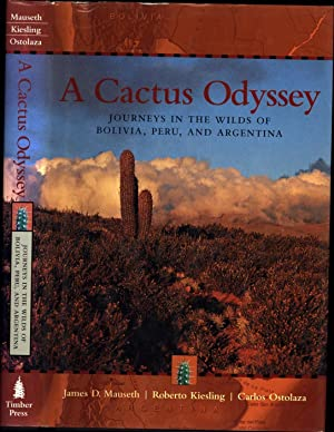 A Cactus Odyssey / Journeys in the Wilds of Bolivia, Peru, and Argentina