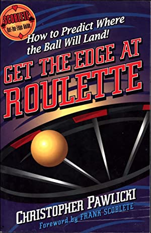 Get the Edge at Roulette / How: Pawlicki, Christopher /