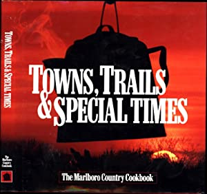 Towns, Trails & Special Times / the Marlboro Country Cookbook