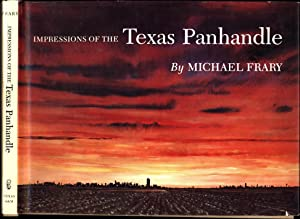 Impressions of the Texas Panhandle (SIGNED): Frary, Michael