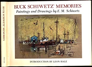 Buck Schiwetz' Memories / Paintings and Drawings by E.M. Schiwetz (SIGNED X 2)