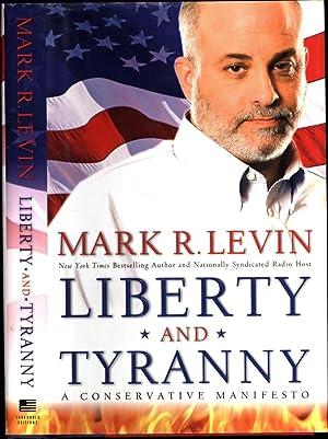 Liberty and Tyranny / A Conservative Manifesto: Levin, Mark R.