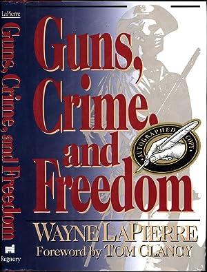 Guns, Crime, and Freedom (SIGNED): LaPierre, Wayne /