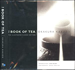 The Book of Tea / The Illustrated Classic Edition