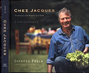 Chez Jacques / Traditions and Rituals of a Cook / With 100 Recipes