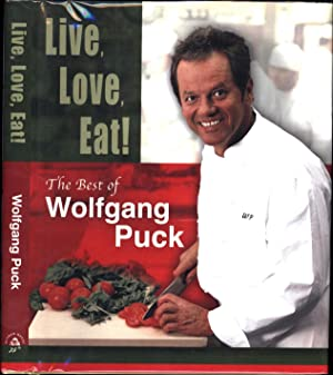 Live, Love, Eat! / The Best of Wolfgang Puck (SIGNED)