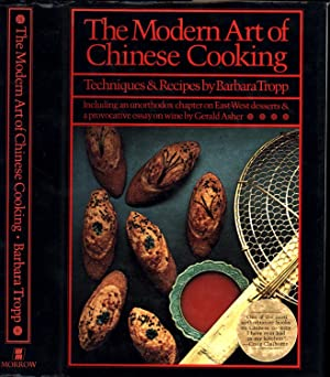 The Modern Art of Chinese Cooking / Techniques and Recipes / Including an unorthodox chapter on E...