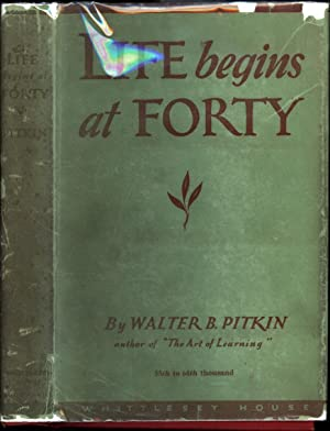 Life Begins at Forty: Pitkin, Walter B.