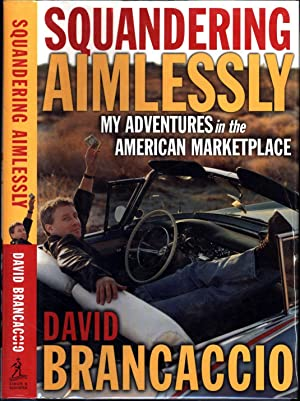 Squandering Aimlessly / My Adventures in the American Marketplace (SIGNED)