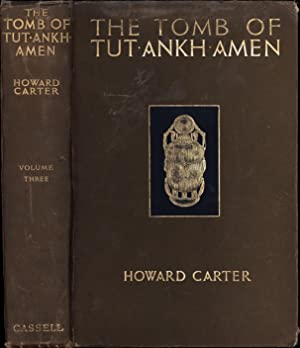 The Tomb of Tut*Ankh*Amen / Discovered by the Late Earl of Carnarvon and Howard Carter / Volume III