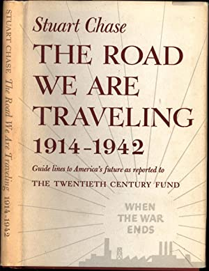 The Road We Are Traveling 1914-1942 /: Chase, Stuart