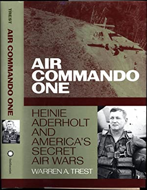 Air Commando One / Heinie Aderholt and America's Secret Air Wars (SIGNED BY HEINIE ADERHOLT)