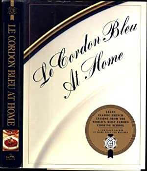 Le Cordon Bleu At Home / Learn Classic French Cuisine from the World's Most Famous Cooking School...